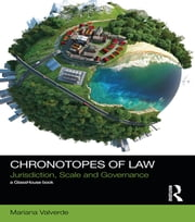 Chronotopes of Law - Jurisdiction, Scale and Governance ebook by Mariana Valverde
