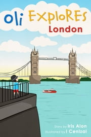 Oli Explores London ebook by Iris Alon