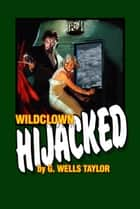 Wildclown Hijacked ebook by G. Wells Taylor