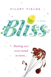 Bliss ebook by Hilary Fields