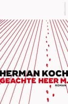 Geachte heer M. ebook by Herman Koch