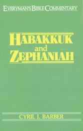 Habakkuk & Zephaniah- Everyman's Bible Commentary ebook by Cyril J. Barber