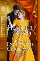One Enchanted Christmas ebook by Heather Boyd