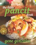 The Little Pancit Book ebook by Gene Gonzalez