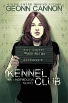 Kennel Club ebook by Geonn Cannon