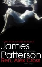 Ren, Alex Cross ebook by James Patterson