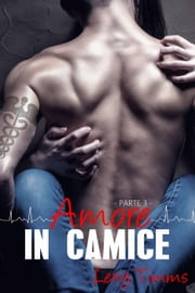 Amore In Camice - Parte 3 ebook by Lexy Timms