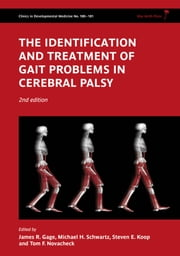 The Identification and Treatment of Gait Problems in Cerebral Palsy , 2nd Edition ebook by James R. Gage,Michael H. Schwartz,Steven E. Koop