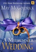 A Midsummer Wedding ebook by May McGoldrick