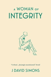 A Woman of Integrity ebook by J David Simons