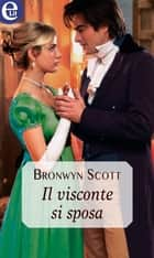 Il visconte si sposa (eLit) ebook by Bronwyn Scott