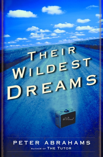 Their Wildest Dreams - A Novel ebook by Peter Abrahams