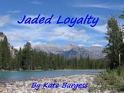 Jaded Loyalty ebook by Kate Burgess