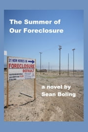 The Summer of Our Foreclosure ebook by Sean Boling