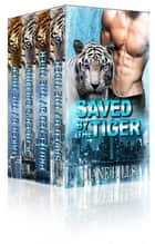 Paranormal Shifter Romance The Tiger's Protection Box Set BBW Paranormal Tiger Shifter Romance ebook by