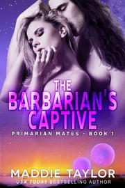 The Barbarian's Captive ebook by Maddie Taylor