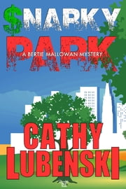Snarky Park - A Bertie Mallowan Mystery ebook by Cathy Lubenski