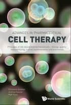 Advances in Pharmaceutical Cell Therapy ebook by Christine Günther,Andrea Hauser,Ralf Huss