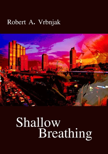 Shallow Breathing ebook by Robert Vrbnjak