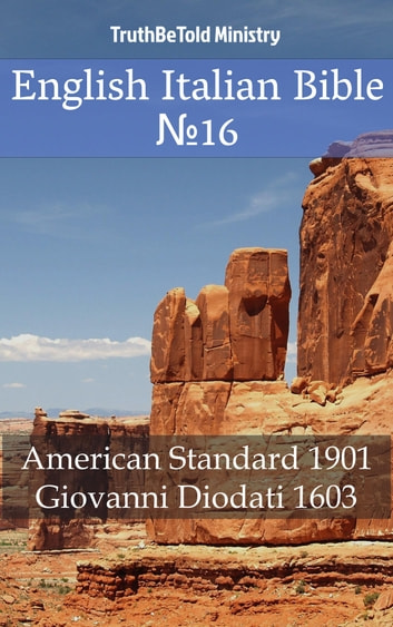 English Italian Bible №16 - American Standard 1901 - Giovanni Diodati 1603 ebook by TruthBeTold Ministry