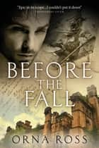 Before The Fall: A Novel (An Irish Trilogy Book 2) ebook by Orna Ross