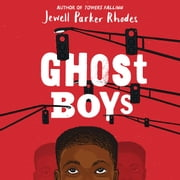 Ghost Boys audiobook by Jewell Parker Rhodes