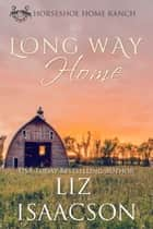 The Long Way Home ebook by Liz Isaacson