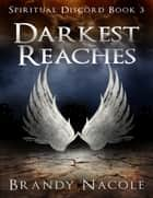 Darkest Reaches: Spiritual Discord Book 3 ebook by Brandy Nacole
