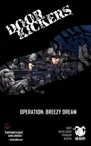 Doorkickers: Operation Breezy Dream #1 ebook by Shon Bury,Scott McCullough,Douglas Franchin,Michele Nucera,Nicole Jackson,Taylor Smith