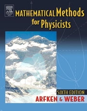 Mathematical Methods For Physicists International Student Edition ebook by George B. Arfken,Hans J. Weber,Frank E. Harris