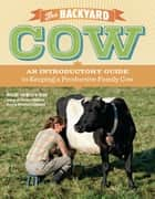 The Backyard Cow ebook by Sue Weaver