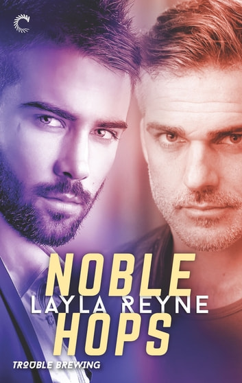 Noble Hops - A gripping romantic suspense ebook by Layla Reyne
