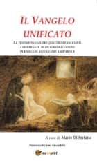 Il Vangelo Unificato ebook by Mario Di Stefano