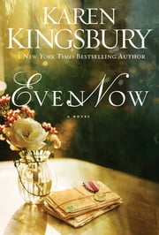 Even Now ebook by Karen Kingsbury