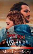 See You in Valhalla ebook by MariaLisa deMora
