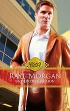 Undercover Passion ebook by Raye Morgan