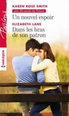Un nouvel espoir - Dans les bras de son patron eBook by Karen Rose Smith, Elizabeth Lane