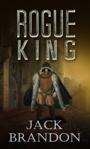 Rogue King ebook by Jack Brandon