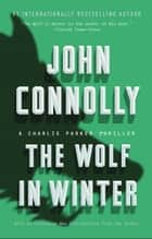 The Wolf in Winter - A Charlie Parker Thriller ebook by John Connolly