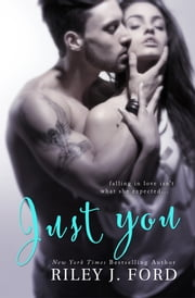 Romance - Just You (Book 2) ebook by Riley J. Ford