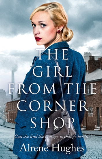 The Girl from the Corner Shop ebook by Alrene Hughes