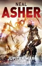 Jupiter War - An Owner Novel ebook by Neal Asher