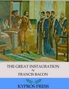 The Great Instauration ebook by Francis Bacon