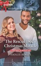 The Rescue Doc's Christmas Miracle ebook by Amalie Berlin