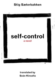Self-Control ebook by Stig Saeterbakken,Seán Kinsella