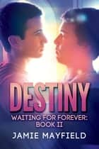 Destiny ebook by Jamie Mayfield