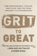 Grit to Great, How Perseverance, Passion, and Pluck Take You from Ordinary to Extraordinary