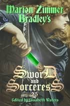Sword and Sorceress 25 ebook by Elisabeth Waters