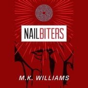 Nailbiters audiobook by MK Williams
