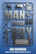 Man Made Boy ebook by Jon Skovron